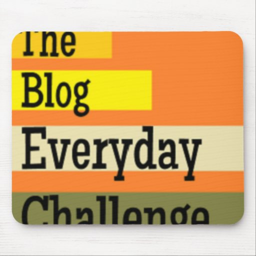 The Blog Everyday Challenge Mousepad