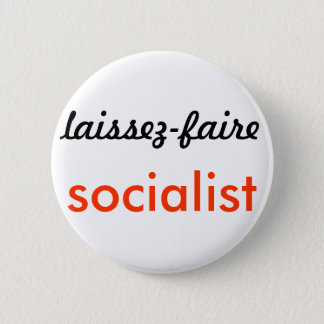 The Bold & the Desirable: laissez-faire socialism 2 Inch Round Button