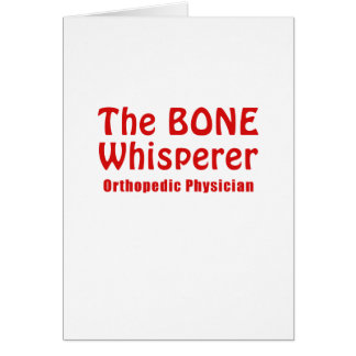 The Bone Whisperer Orthopedic Physician Card