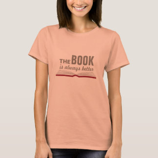 The Book is Always Better Book Lover Nerd T-Shirt