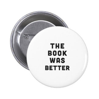 The book was better 2 inch round button