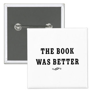 The Book Was Better 2 Inch Square Button