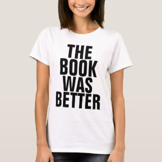 THE BOOK WAS BETTER, funny T-shirts