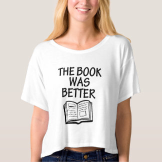 The book was better funny women's crop top