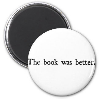 The book was better products. 2 inch round magnet