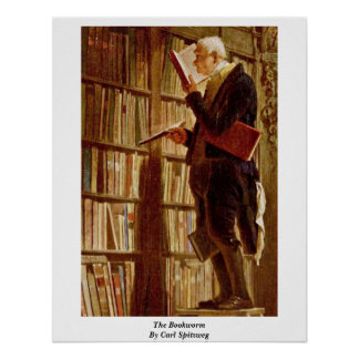 The Bookworm By Carl Spitzweg Poster