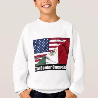 The Border Crossed Us Sweatshirt