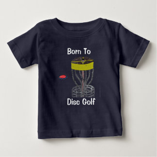 The Born to Disc Golf baby t-shirt