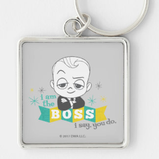 The Boss Baby   I am the Boss. I Say. You Do. Silver-Colored Square Keychain