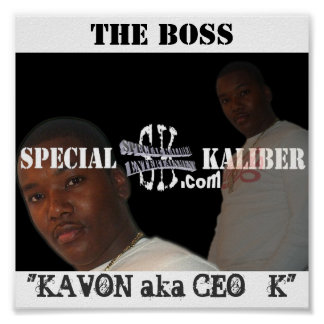"THE BOSS, ""KAVON aka CEO - K"" Poster"