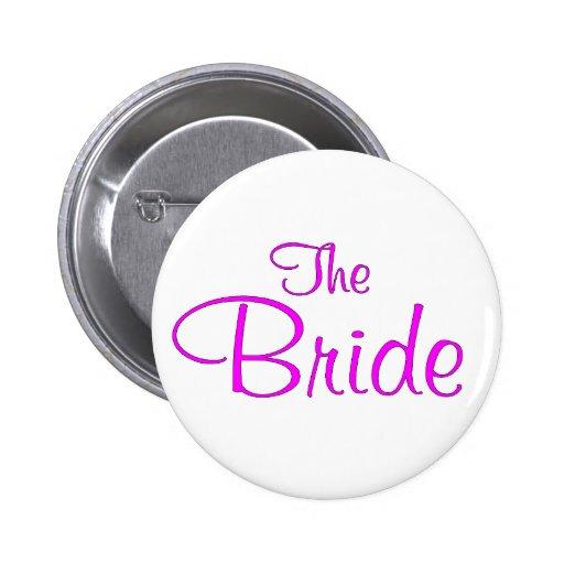 The Bride (Pink Script) Pins