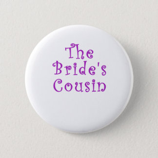 The Brides Cousin 2 Inch Round Button