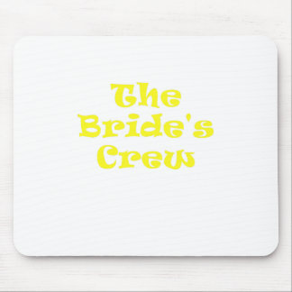 The Brides Crew Mouse Pad