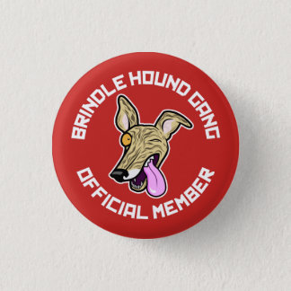 The Brindle Hound Gang 1 Inch Round Button