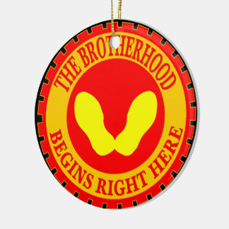 The Brotherhood Begins Right Here Ceramic Ornament