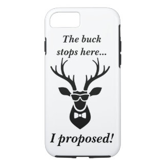 The Buck Stops Here... I Proposed! IPhone Case