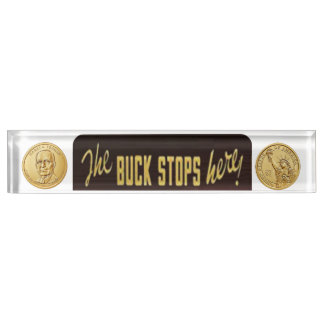 The Buck Stops Here Replica, with dollar coin Desk Nameplate