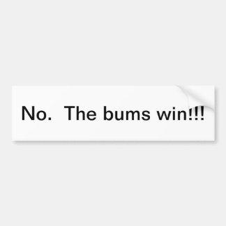 The bums win!!! bumper sticker