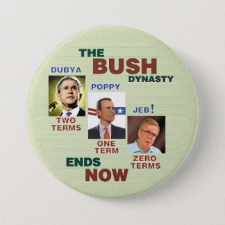 The BUSH Dynasty ends NOW 3 Inch Round Button