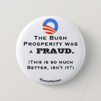 The Bush prosperity... 2 Inch Round Button