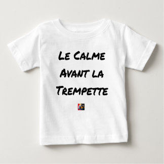 The CALM one BEFORE the QUICK DIP - Word games Baby T-Shirt