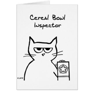 The Cat is the Cereal Bowl Inspector Card