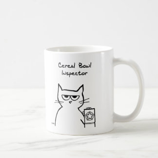 The Cat is the Cereal Bowl Inspector Coffee Mug