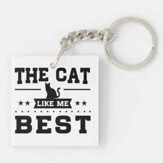 The Cat Like Me Best Keychain