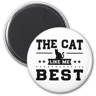 The Cat Like Me Best Magnet