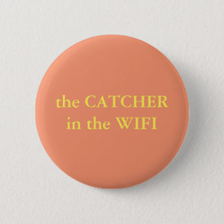 The Catcher In The Wifi 2 Inch Round Button