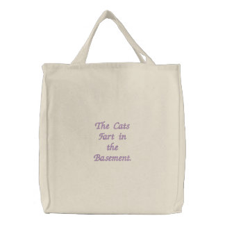The Cats Fart in the Basement. Embroidered Tote Bags