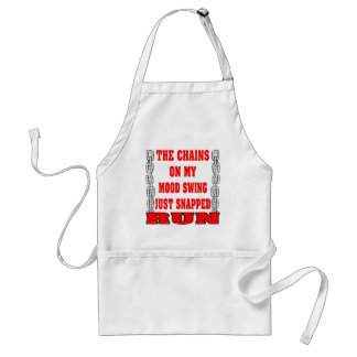 The Chains On My Mood Swing Just Snapped Standard Apron