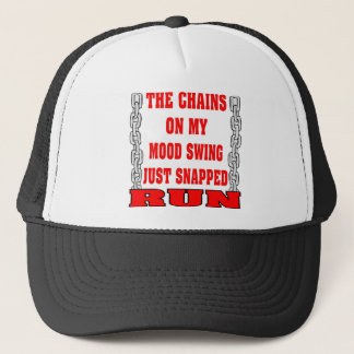 The Chains On My Mood Swing Just Snapped Trucker Hat