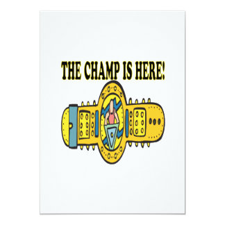 """The Champ Is Here 5"""" X 7"""" Invitation Card"""