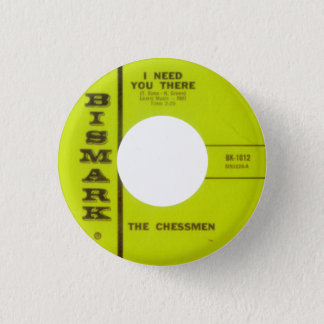 The ChessMen - I Need You There 1 Inch Round Button