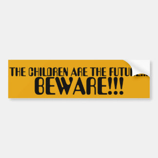 THE CHILDREN ARE THE FUTURE BEWARE STICKER
