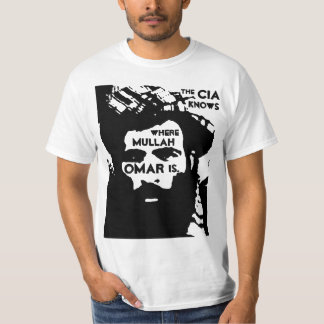 The CIA Knows Where Mullah Omar Is. T-Shirt