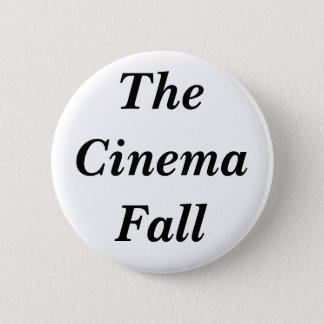 The Cinema Fall 2 Inch Round Button