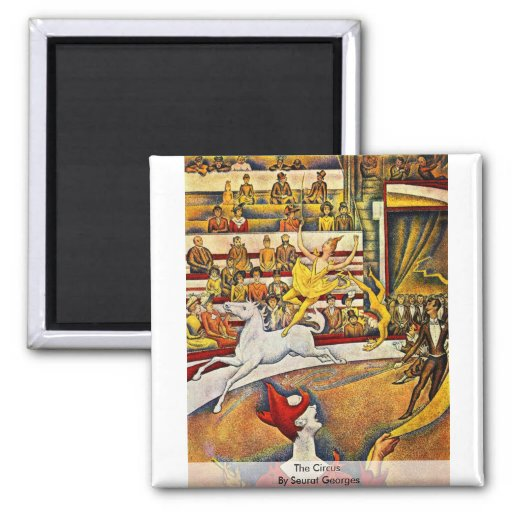 The Circus By Seurat Georges Refrigerator Magnets
