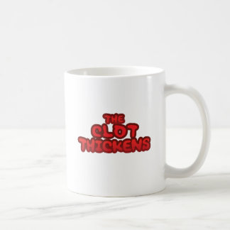 The Clot Thickens Coffee Mug