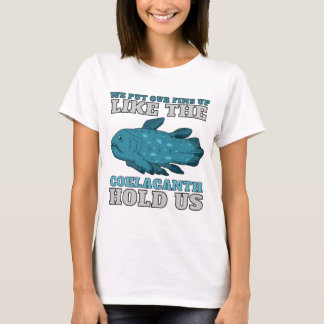 The Coelacanth Hold Us T-Shirt
