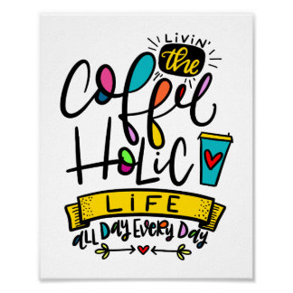 The Coffee-holic Life, hand lettered design, Poster