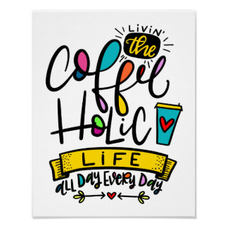 The Coffee-holic Life, hand lettered Poster