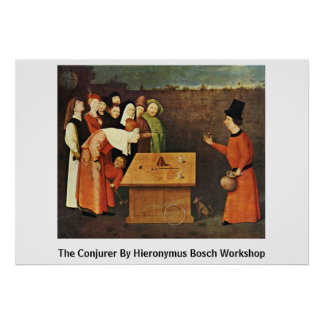 The Conjurer By Hieronymus Bosch Workshop Poster
