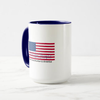 The Constitution is America 2 mug