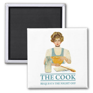 The Cook Requests the Night Off Square Magnet