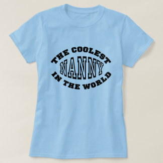 The Coolest Nanny in the World Tee Shirt
