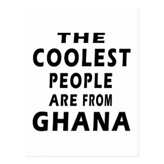 The Coolest People Are From Ghana Postcard