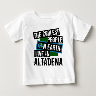 The Coolest People on Earth Live in Altadena Baby T-Shirt