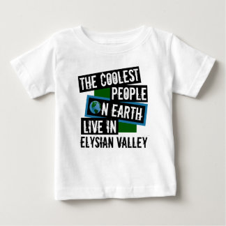 The Coolest People on Earth Live in Elysian Valley Baby T-Shirt